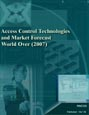 Access Control Technologies and Market Forecast World over (2007) Research Report