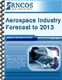 Aerospace Industry Forecast to 2013 Research Report