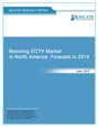 Booming CCTV Market in North America Forecast to 2014 Research Report