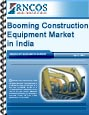 Booming Construction Equipment Market in India Research Report