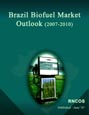 Brazil Biofuel Market Outlook (2007-2010) Research Report