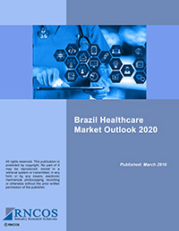 Brazil Healthcare Market Outlook 2020 Research Report
