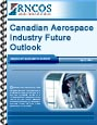 Canadian Aerospace Industry Future Outlook Research Report