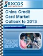 China Credit Card Market Outlook to 2013 Research Report