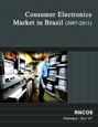 Consumer Electronics Market in Brazil (2007-2011) Research Report