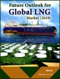 Future Outlook for Global LNG Market (2010) Research Report