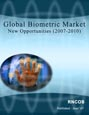 Global Biometric Market - New Opportunities (2007-2010) Research Report
