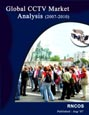 Global CCTV Market Analysis (2007-2010) Research Report