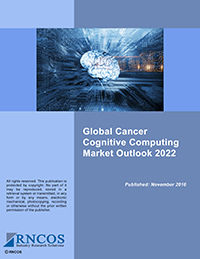 Global Cancer Cognitive Computing Market Outlook 2022 Research Report
