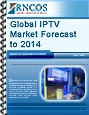 Global IPTV Market Forecast to 2014