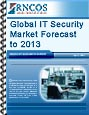 Global IT Security Market Forecast to 2013 Research Report