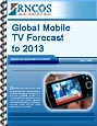 Global Mobile TV Forecast to 2013 Research Report