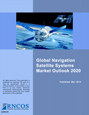 Global Navigation Satellite Systems Market Outlook 2020 Research Report