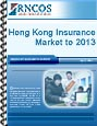 Hong Kong Insurance Market to 2013 RNCOS