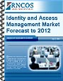 Identity and Access Management Market Forecast to 2012 Research Report