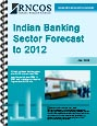 Indian Banking Sector Forecast to 2012