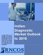 Indian Diagnostic Market Outlook to 2015 Research Report