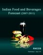 Indian Food and Beverages Forecast (2007-2011)