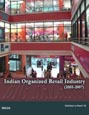 Indian Organized Retail Industry (2005-2007) Research Report