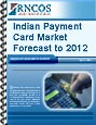 Indian Payment Card Market Forecast to 2012