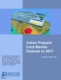 Indian Prepaid Card Market Outlook to 2017 Research Report