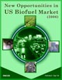 New Opportunities in US Biofuel Market (2006) Research Report