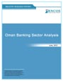 Oman Banking Sector Analysis Research Report