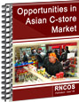 Opportunities in Asian C-store Market Research Report
