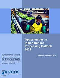 Opportunities in Indian Banana Processing Outlook 2022 Research Report
