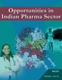 Opportunities in Indian Pharma Sector Research Report
