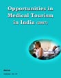 Opportunities in Medical Tourism in India (2007) Research Report