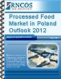 Processed Food Market in Poland Outlook 2012