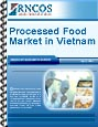 Processed Food Market in Vietnam Research Report