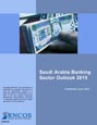 Saudi Arabia Banking Sector Outlook 2015 Research Report