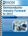 Semiconductor Industry Forecast to 2012 Research Report