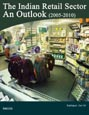 The Indian Retail Sector - An Outlook (2005-2010) Research Report