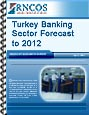 Turkey Banking Sector Forecast to 2012 Research Report