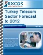 Turkey Telecom Sector Forecast to 2012