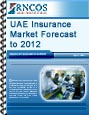 UAE Insurance Market Forecast to 2012 Research Report