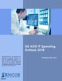 US ACO IT Spending Outlook 2018 Research Report