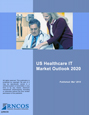 US Healthcare IT Market Outlook 2020 Research Report