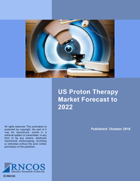 US Proton Therapy Market Forecast to 2022 Research Report