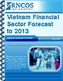 Vietnam Financial Sector Forecast to 2013