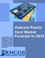 Vietnam Plastic Card Market Forecast to 2013 Research Report