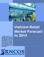 Vietnam Retail Market Forecast to 2014